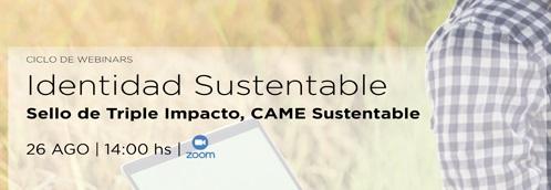 """CAME, ARA y Red Alimentaria realizarán el webinar """"Identidad Sustentable"""""""
